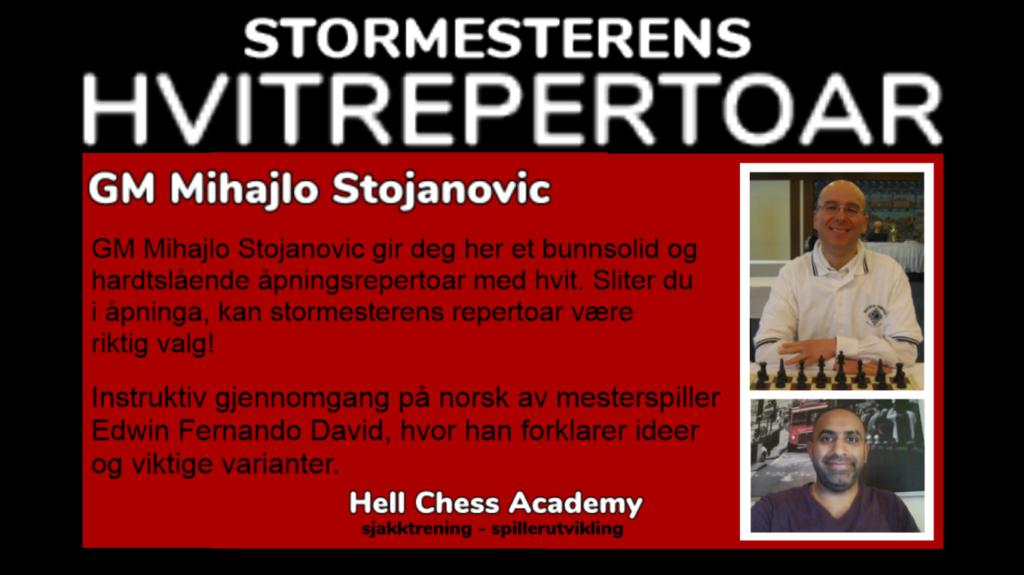 Gode sjakkåpninger for hvit. Hvitrepertoar av GM Mihajlo Stojanovic.