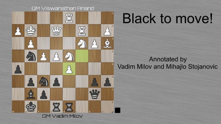 Viswanathan Anand – Vadim Milov 0 – 1