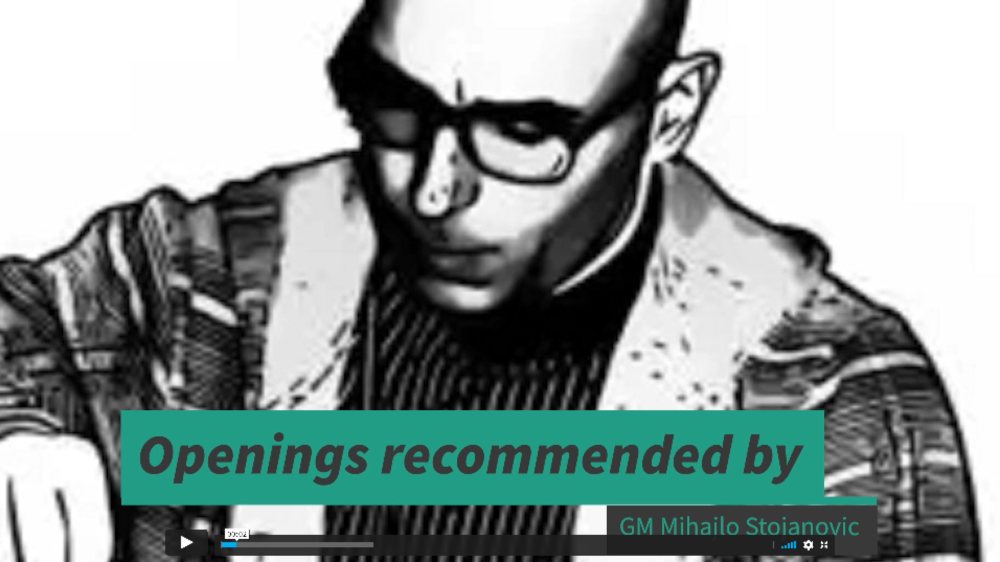 Openings recommended by GM Mihajlo Stojanovic